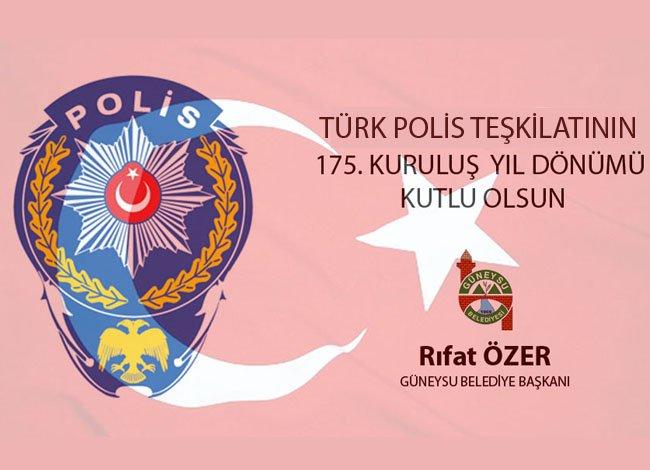 TÜRK POLİS TEŞKİLATININ 175. KURULUŞ YIL DÖNÜMÜ